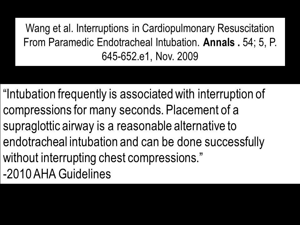 Wang et al. Interruptions in Cardiopulmonary Resuscitation From Paramedic Endotracheal Intubation. Annals . 54; 5, P. 645-652.e1, Nov. 2009
