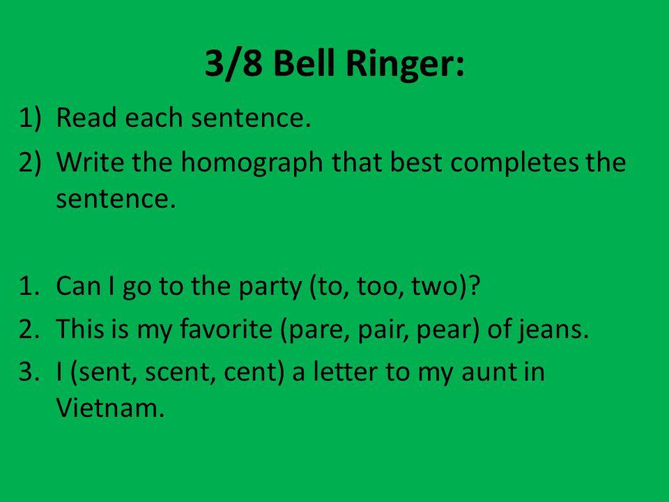 3/8 Bell Ringer: Read each sentence.