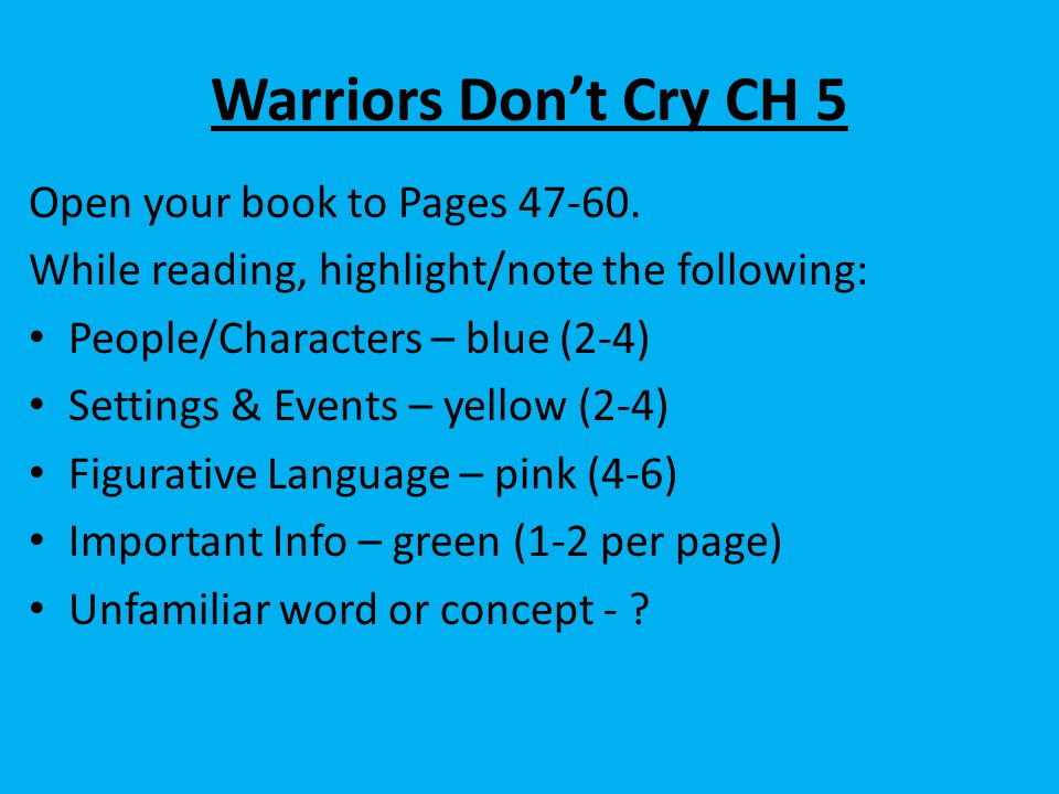 Warriors Don't Cry CH 5 Open your book to Pages 47-60.