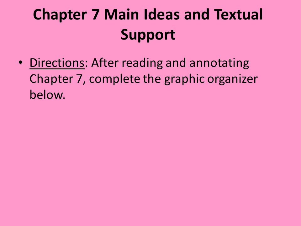 Chapter 7 Main Ideas and Textual Support