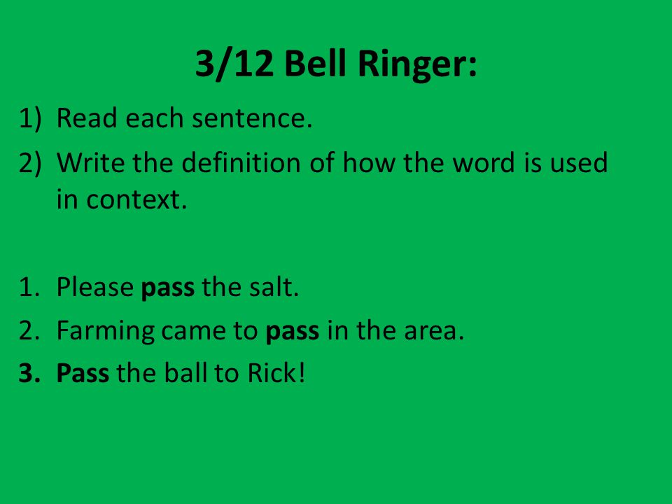 3/12 Bell Ringer: Read each sentence.