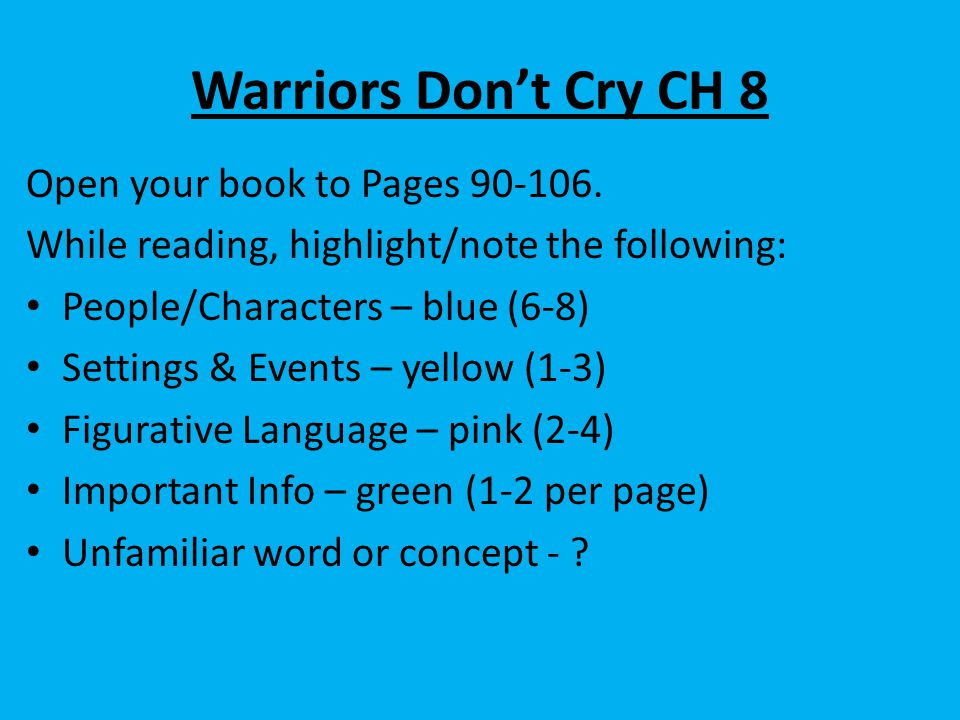 Warriors Don't Cry CH 8 Open your book to Pages 90-106.