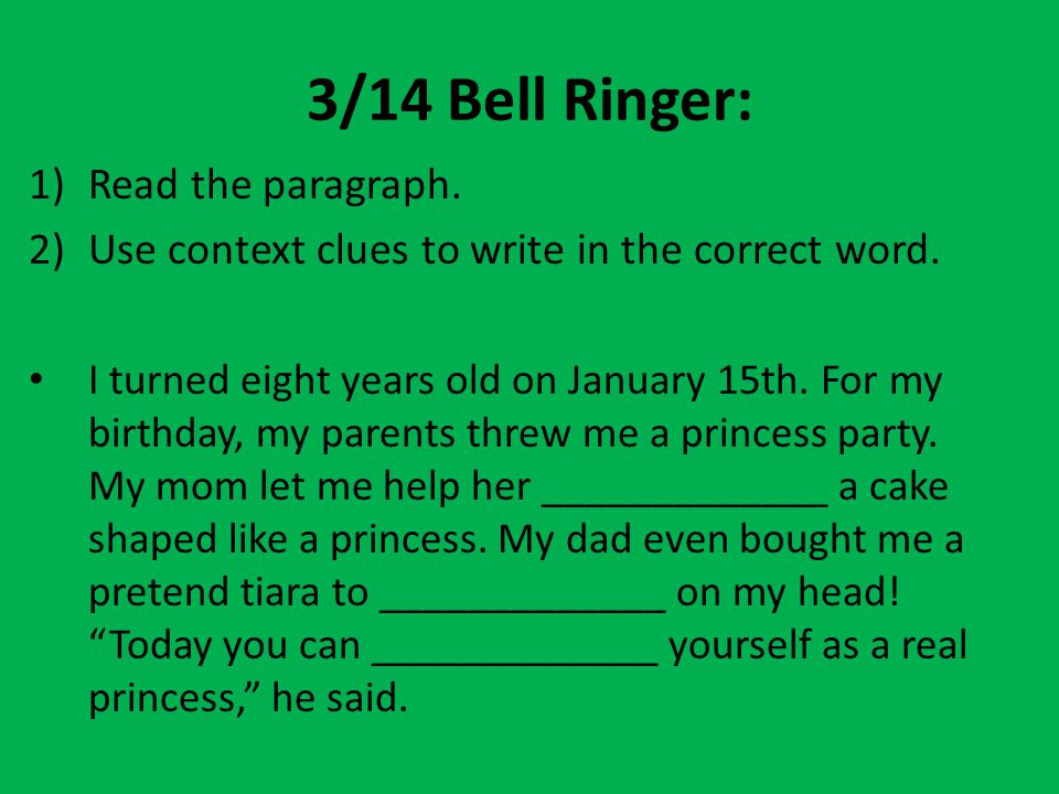 3/14 Bell Ringer: Read the paragraph.