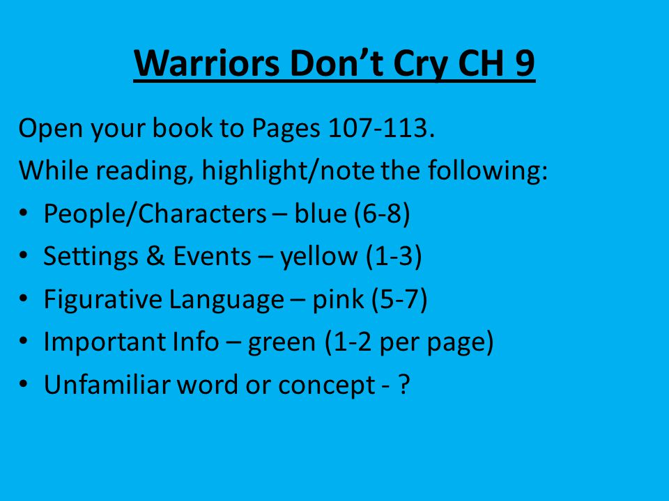 Warriors Don't Cry CH 9 Open your book to Pages 107-113.