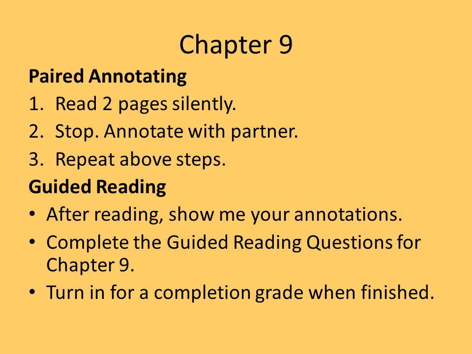 Chapter 9 Paired Annotating Read 2 pages silently.