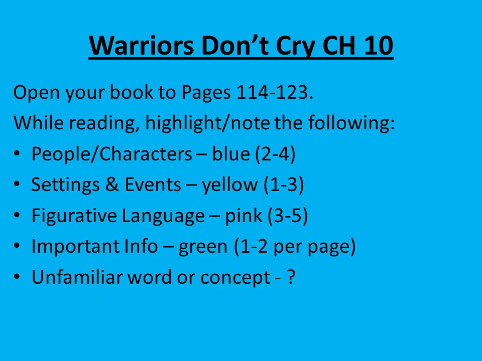 Warriors Don't Cry CH 10 Open your book to Pages 114-123.