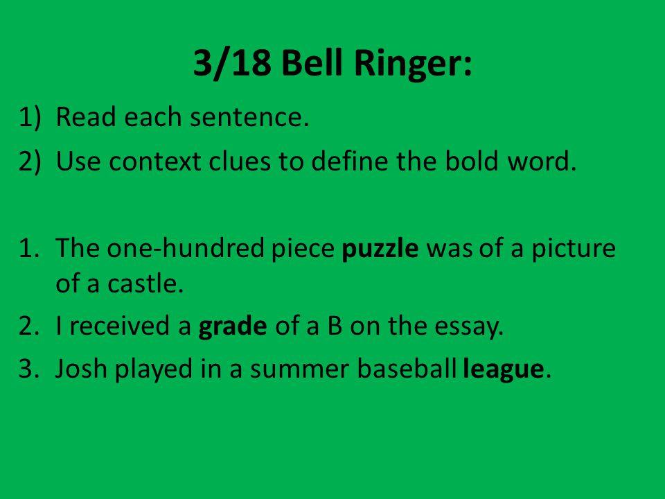 3/18 Bell Ringer: Read each sentence.