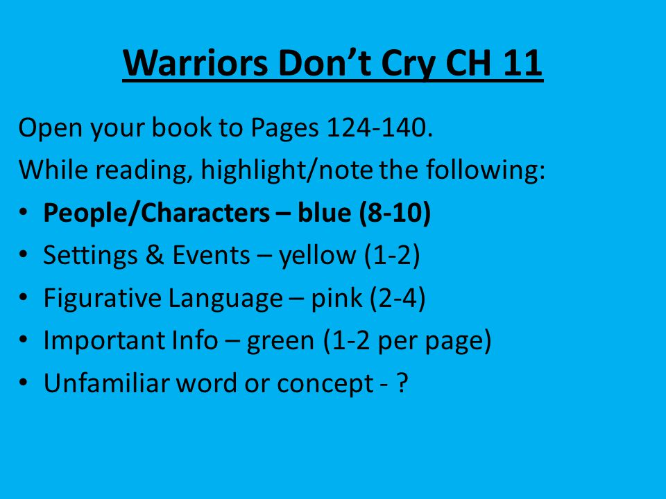 Warriors Don't Cry CH 11 Open your book to Pages 124-140.