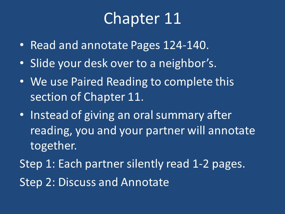 Chapter 11 Read and annotate Pages 124-140.