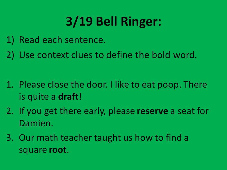 3/19 Bell Ringer: Read each sentence.