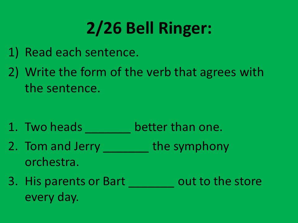2/26 Bell Ringer: Read each sentence.