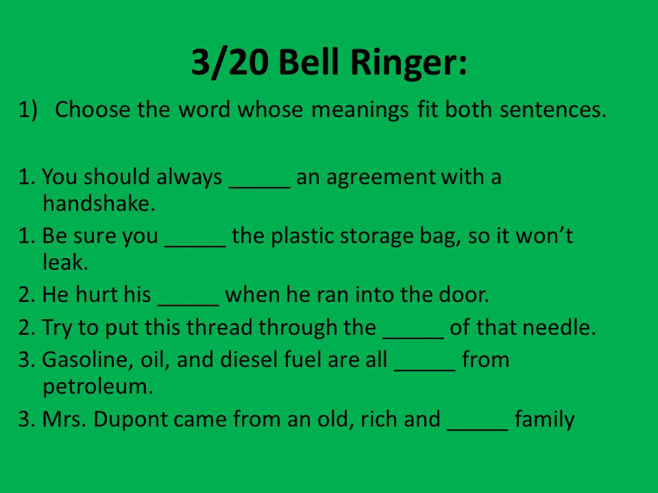 3/20 Bell Ringer: Choose the word whose meanings fit both sentences.