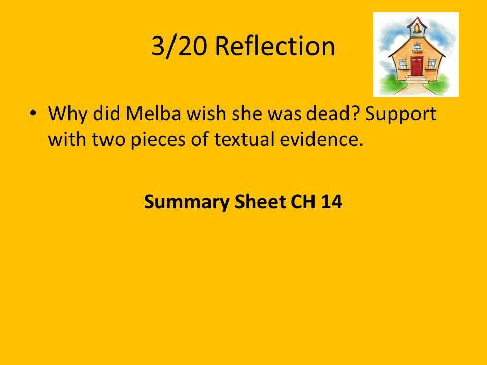 3/20 Reflection Why did Melba wish she was dead. Support with two pieces of textual evidence.