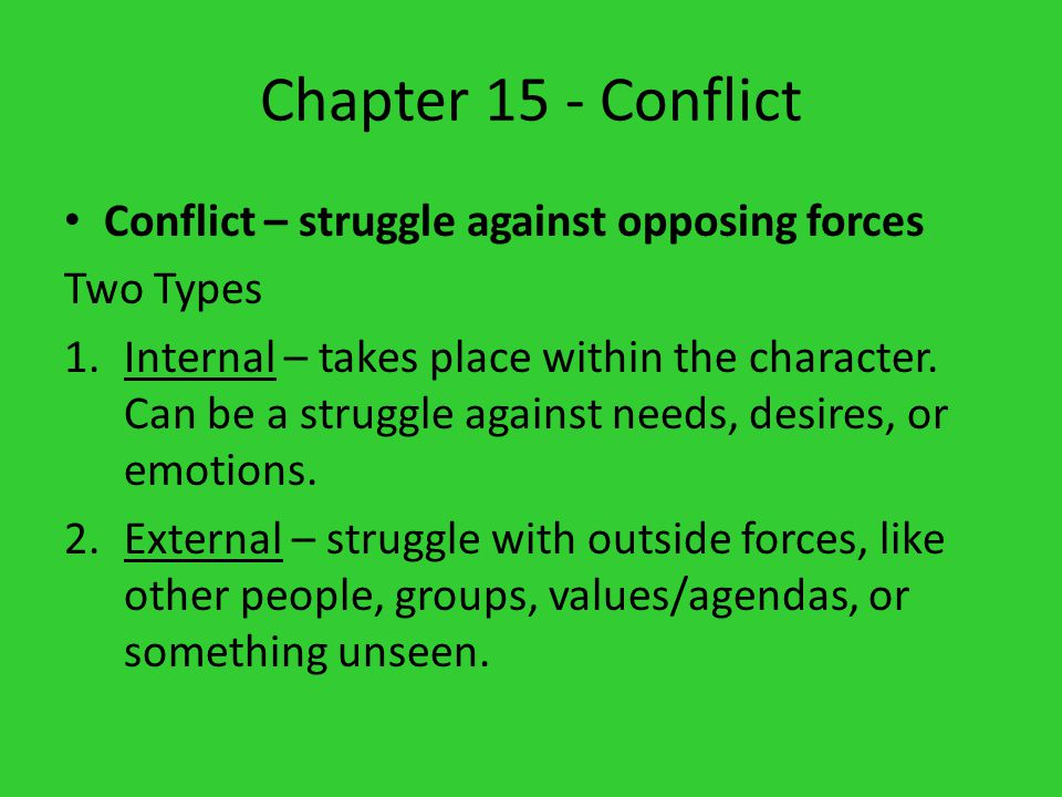 Chapter 15 - Conflict Conflict – struggle against opposing forces