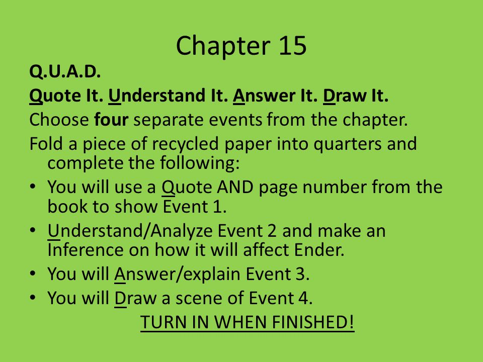 Chapter 15 Q.U.A.D. Quote It. Understand It. Answer It. Draw It.