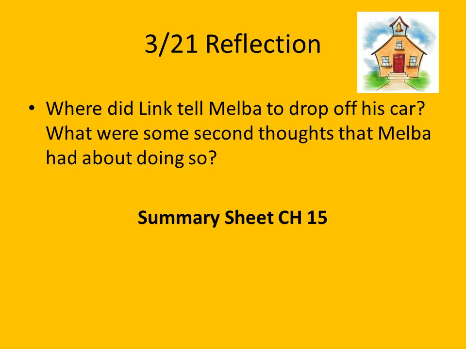 3/21 Reflection Where did Link tell Melba to drop off his car What were some second thoughts that Melba had about doing so