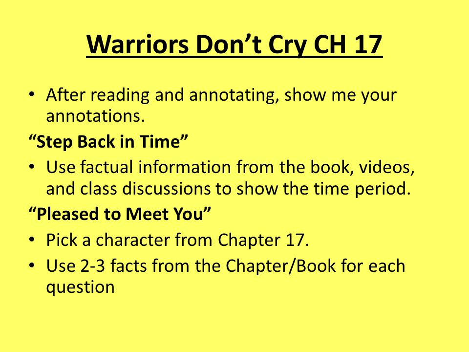 Warriors Don't Cry CH 17 After reading and annotating, show me your annotations. Step Back in Time