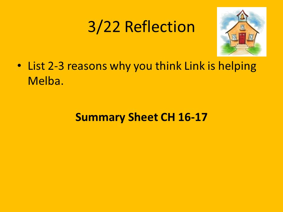3/22 Reflection List 2-3 reasons why you think Link is helping Melba.