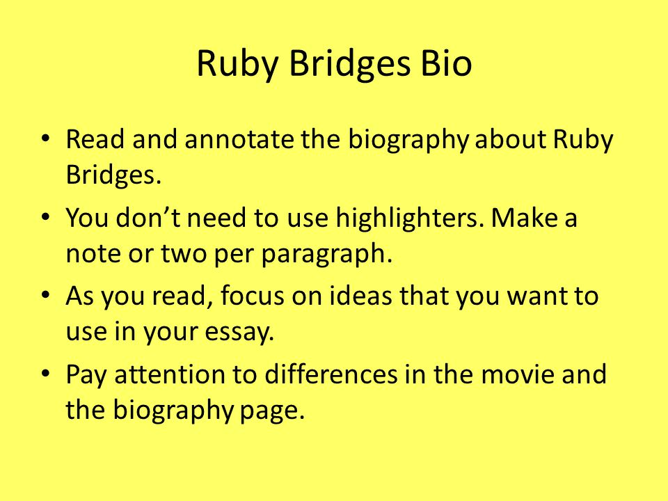 Ruby Bridges Bio Read and annotate the biography about Ruby Bridges.