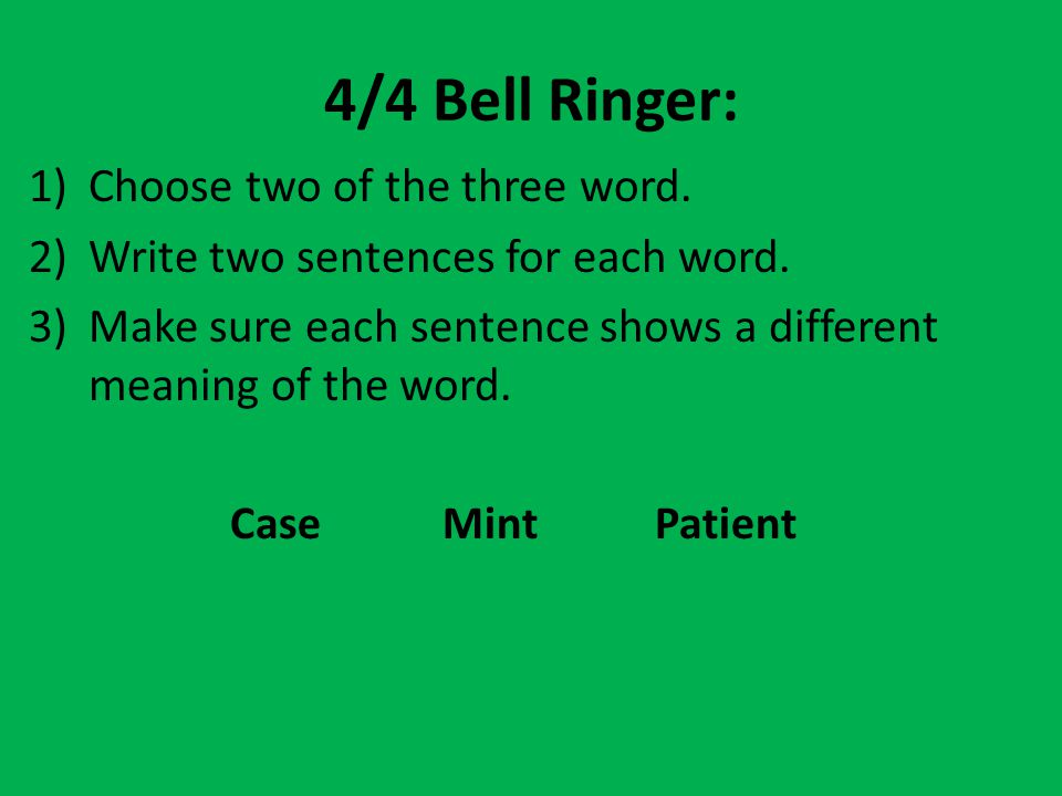 4/4 Bell Ringer: Choose two of the three word.