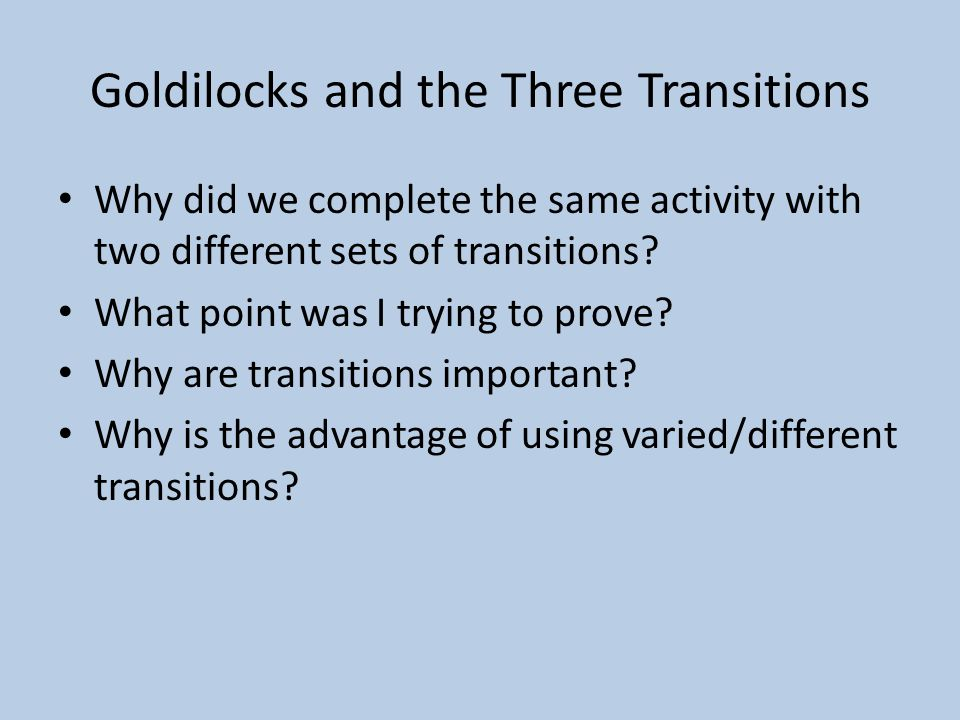 Goldilocks and the Three Transitions