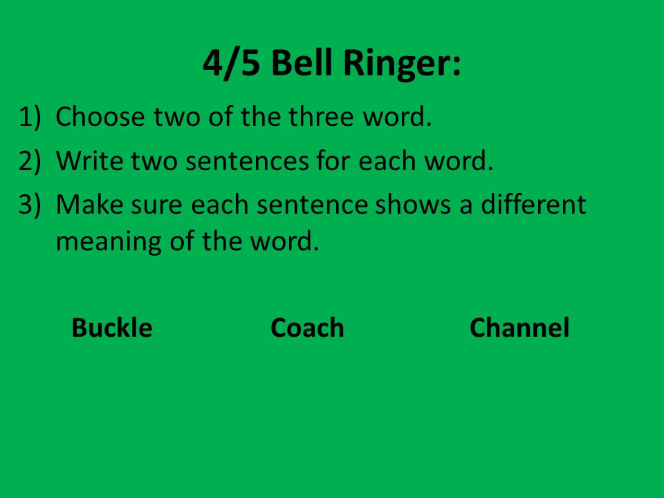 4/5 Bell Ringer: Choose two of the three word.