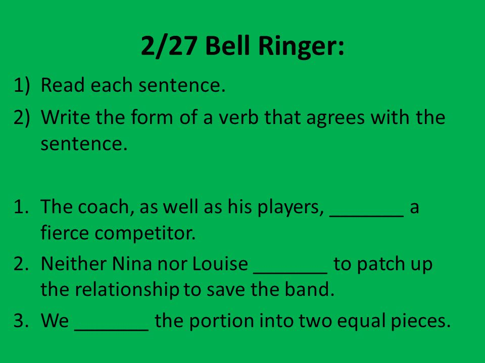 2/27 Bell Ringer: Read each sentence.