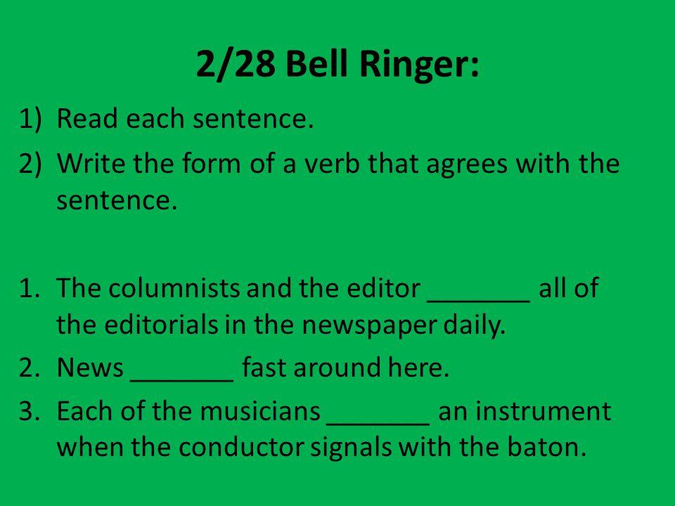 2/28 Bell Ringer: Read each sentence.