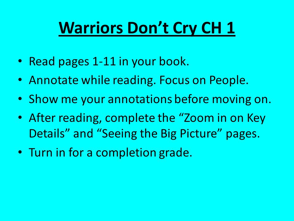Warriors Don't Cry CH 1 Read pages 1-11 in your book.