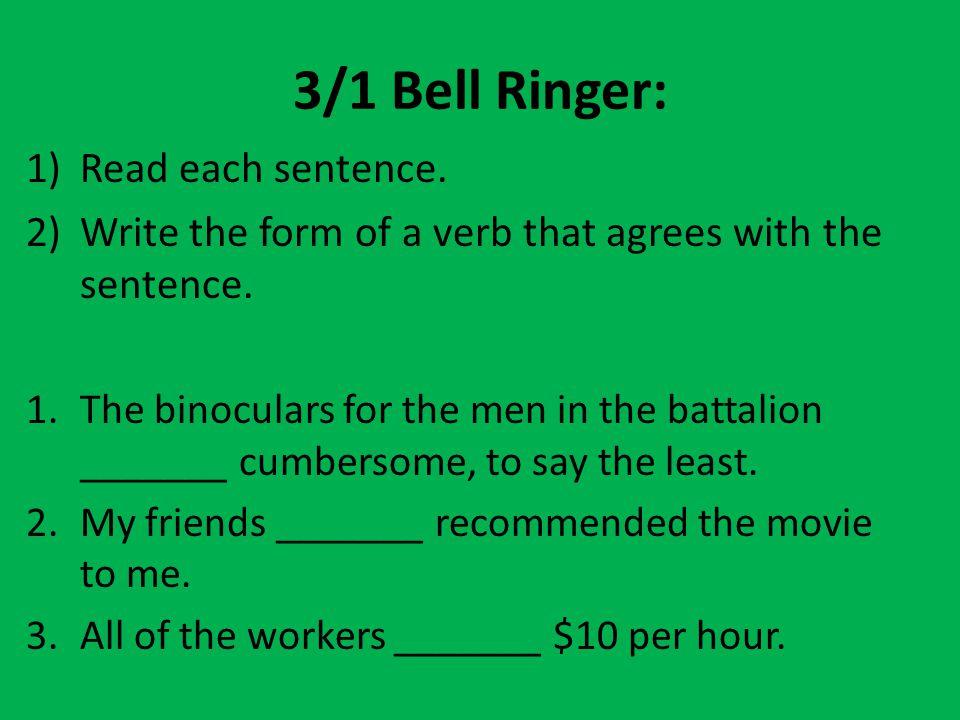 3/1 Bell Ringer: Read each sentence.