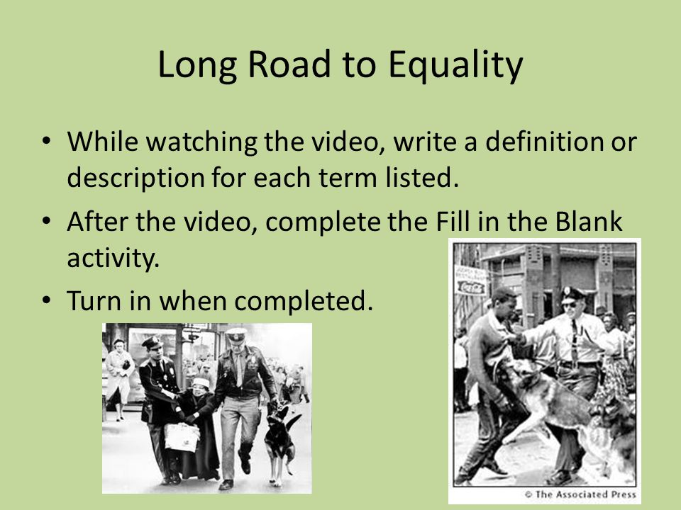 Long Road to Equality While watching the video, write a definition or description for each term listed.