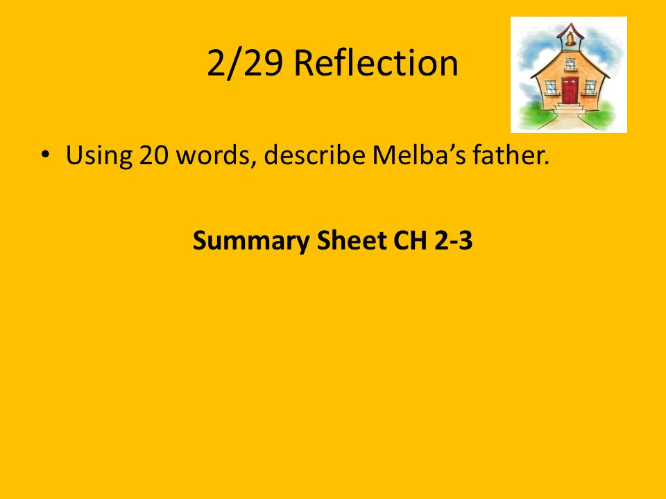 2/29 Reflection Using 20 words, describe Melba's father.