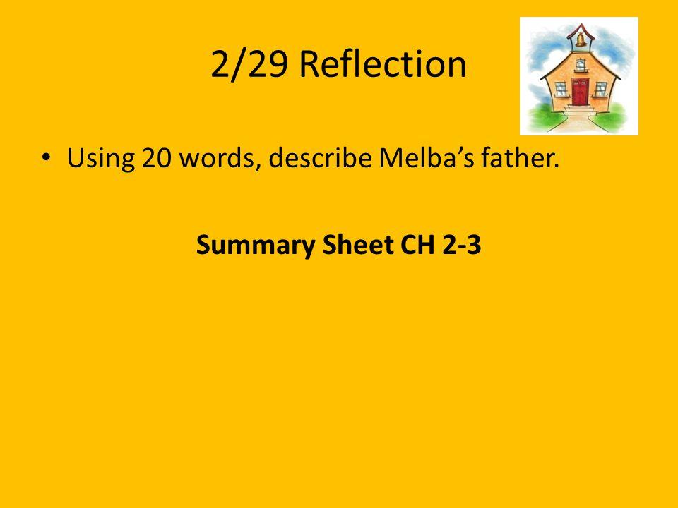 2/29 Reflection Using 20 words, describe Melba's father.