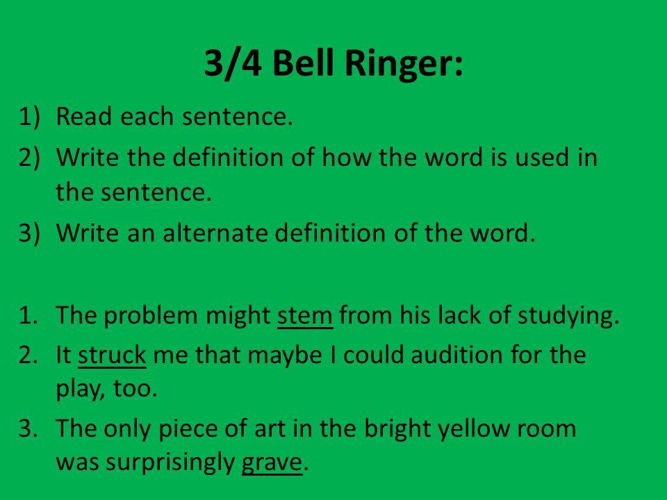3/4 Bell Ringer: Read each sentence.