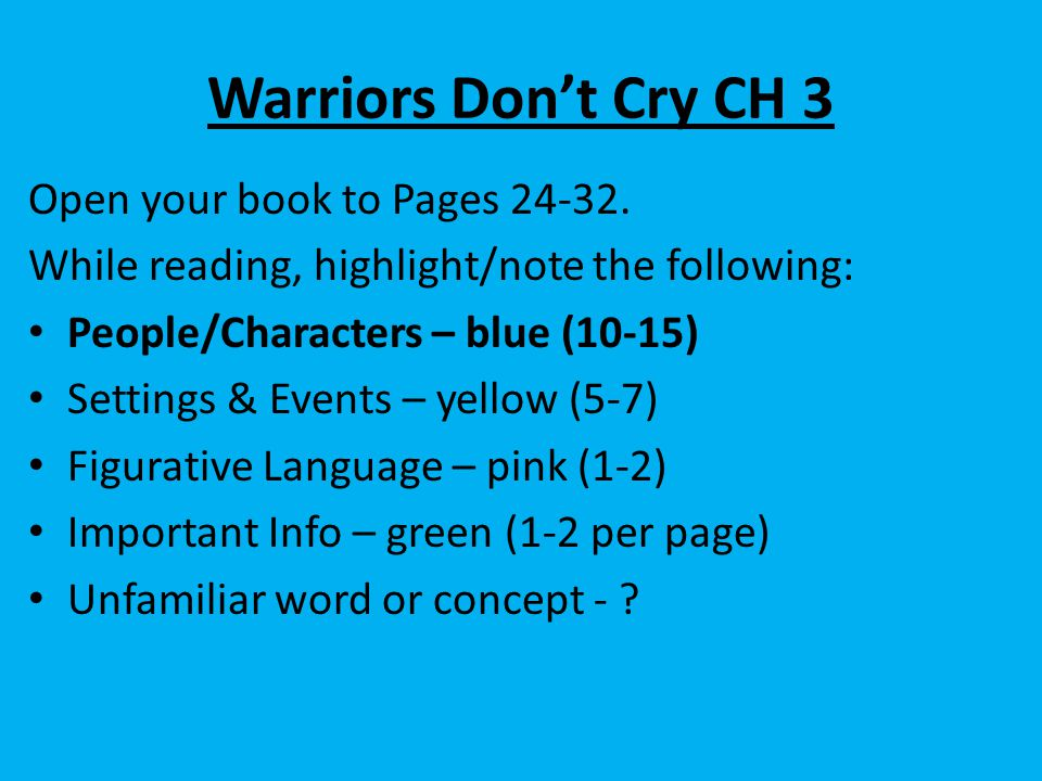 Warriors Don't Cry CH 3 Open your book to Pages 24-32.
