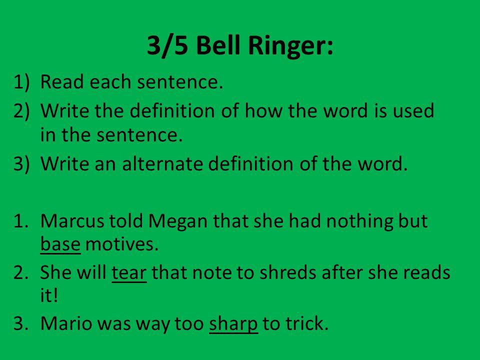 3/5 Bell Ringer: Read each sentence.