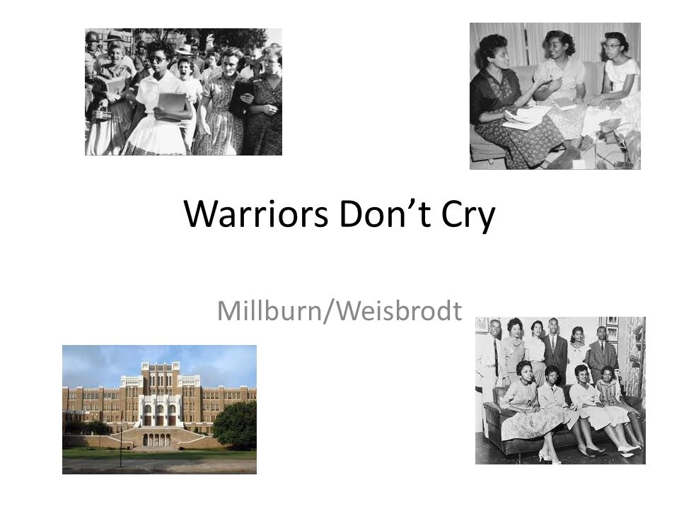 Warriors Don't Cry Millburn/Weisbrodt