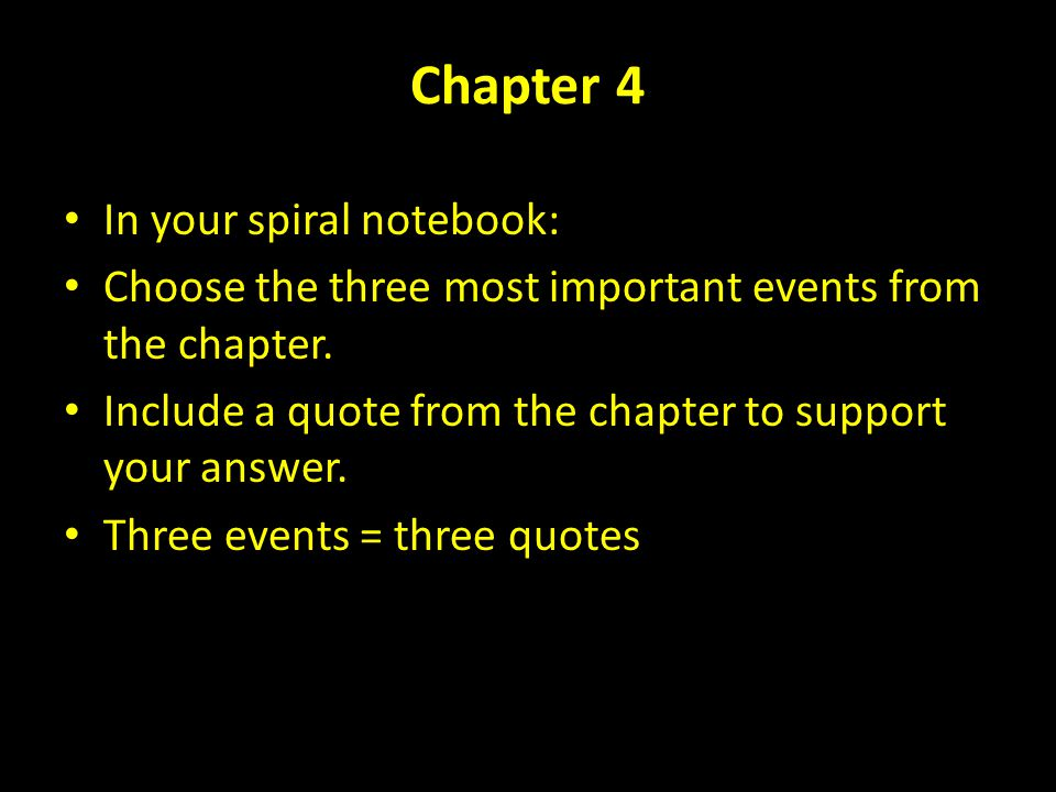 Chapter 4 In your spiral notebook: