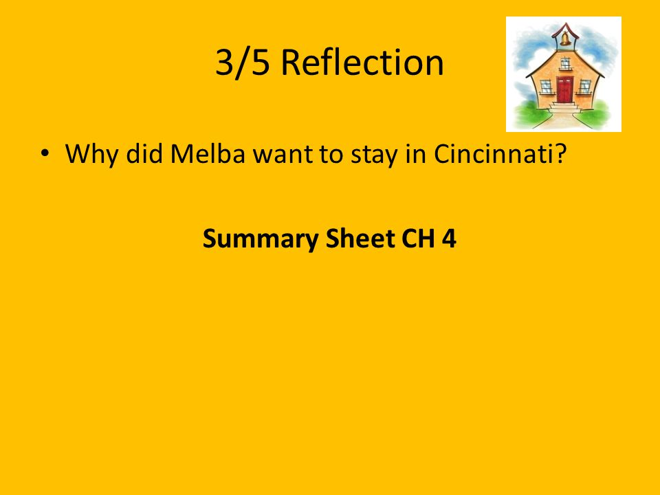 3/5 Reflection Why did Melba want to stay in Cincinnati