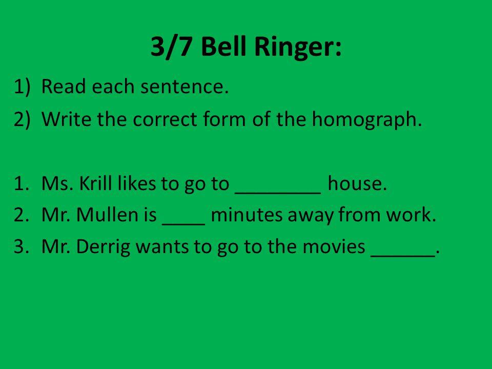 3/7 Bell Ringer: Read each sentence.