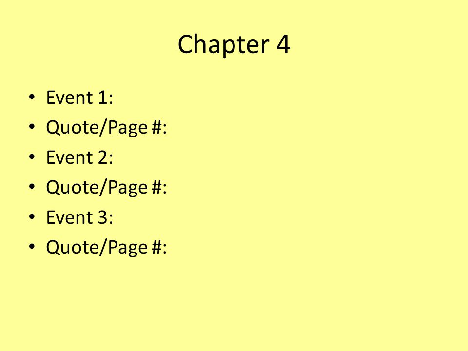 Chapter 4 Event 1: Quote/Page #: Event 2: Event 3: