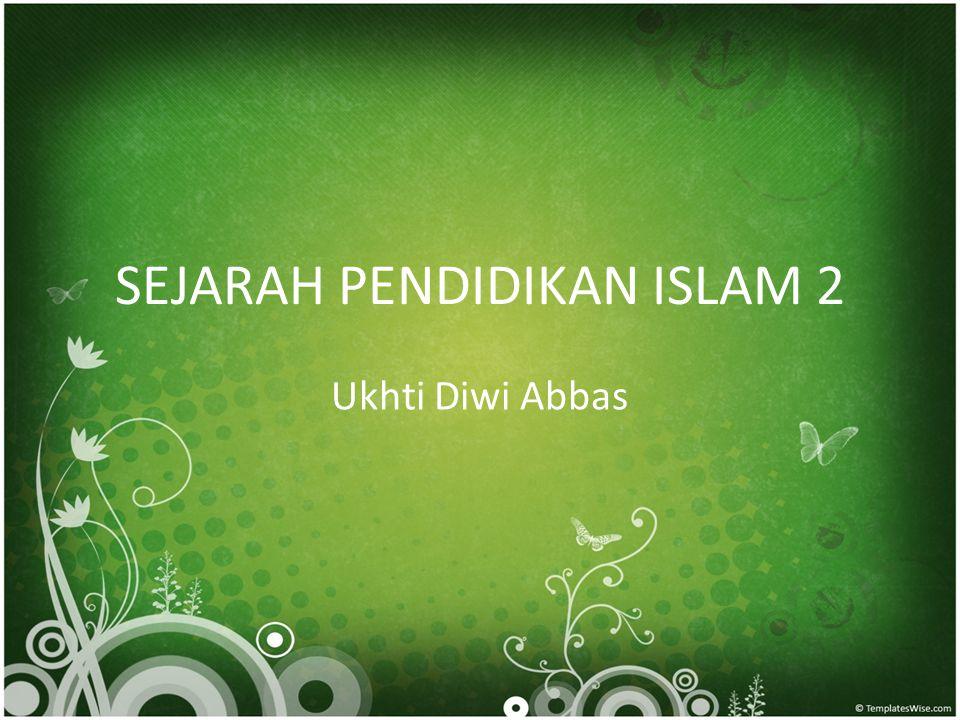 SEJARAH PENDIDIKAN ISLAM 2