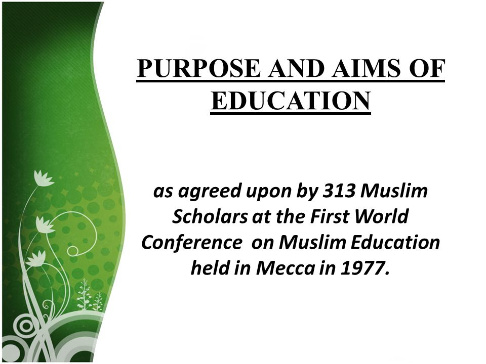 PURPOSE AND AIMS OF EDUCATION