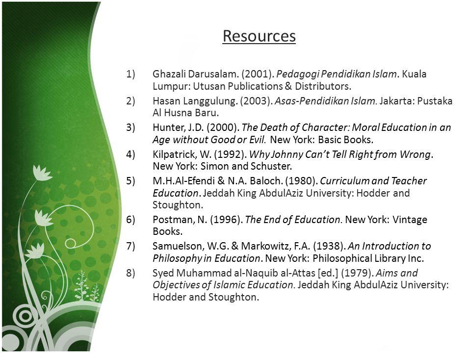 Resources Ghazali Darusalam. (2001). Pedagogi Pendidikan Islam. Kuala Lumpur: Utusan Publications & Distributors.