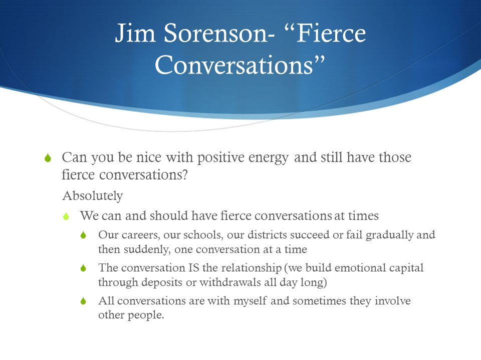 Jim Sorenson- Fierce Conversations