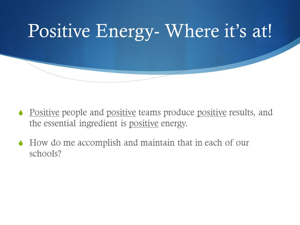 Positive Energy- Where it's at!