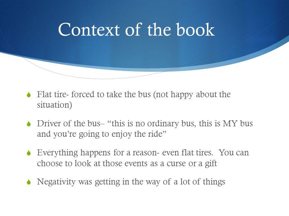 Context of the book Flat tire- forced to take the bus (not happy about the situation)