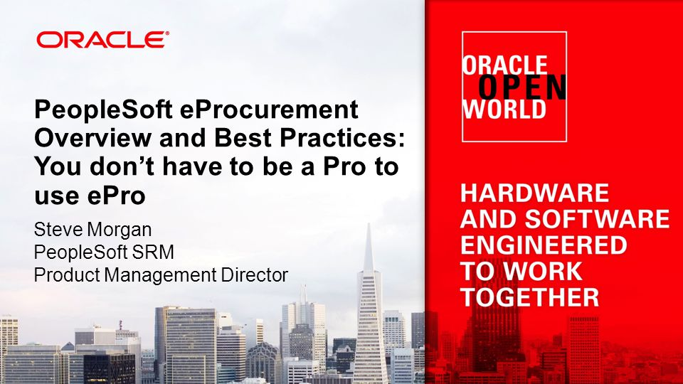 PeopleSoft eProcurement Overview and Best Practices: You don't have to be a Pro to use ePro