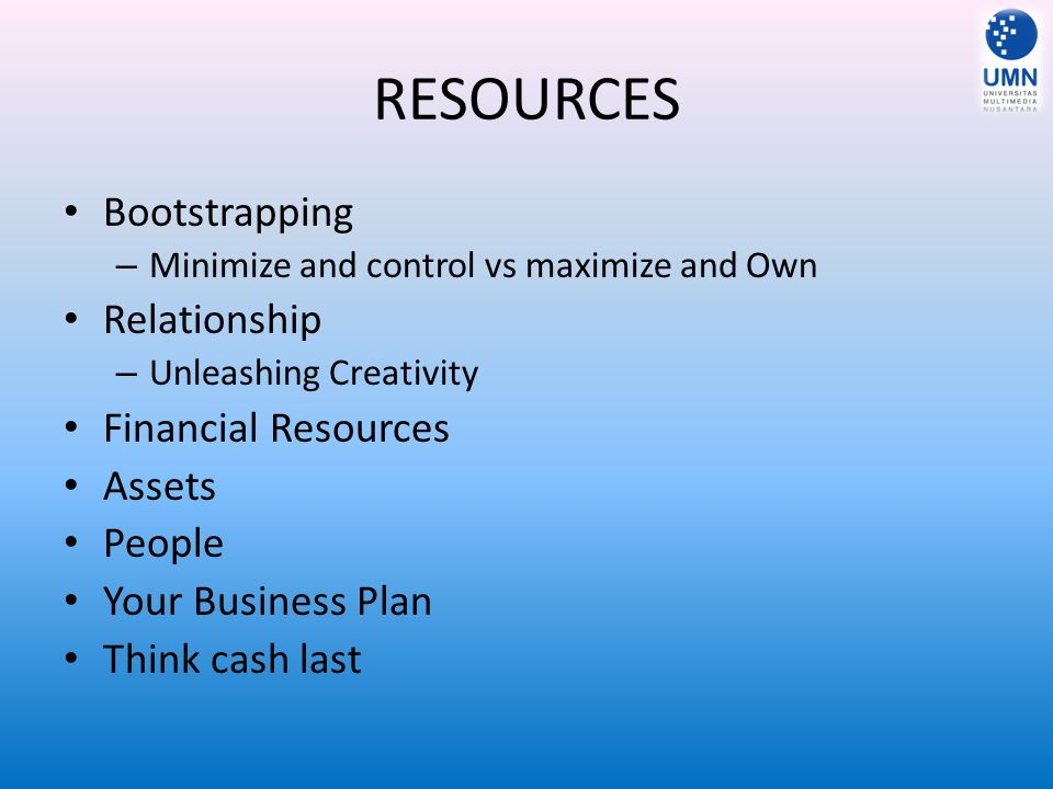 RESOURCES Bootstrapping Relationship Financial Resources Assets People