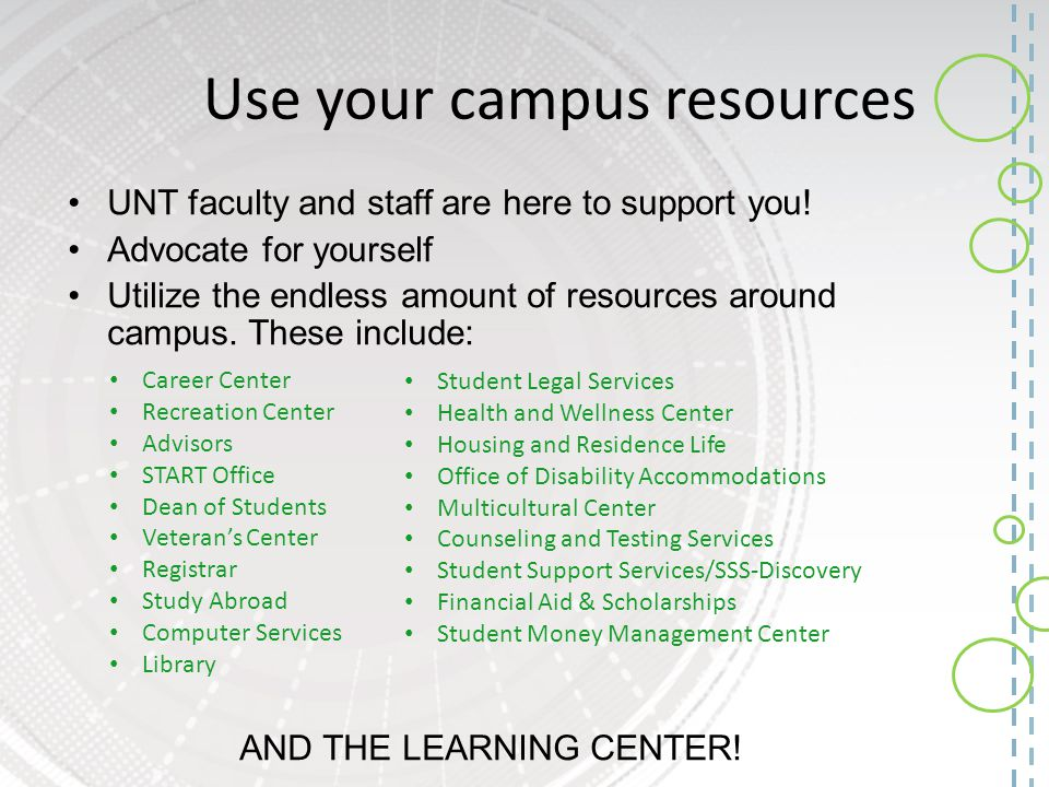 Use your campus resources